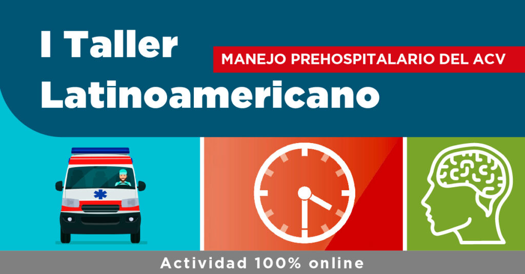 IV Taller Latinoamericano: Manejo Prehospitalario del ACV - 17 de mayo del 2021